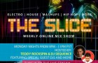 THE SLICE WEEKLY MIX SHOW EVERY MONDAYS ON USTREAM