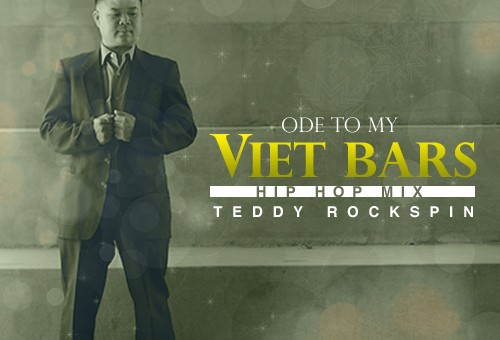 Teddy Rockspin Presents Ode to My Viet Bars (Hip Hop Download Mix)
