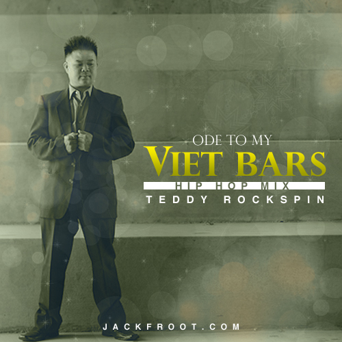 teddy rockspin ode to the viet bars